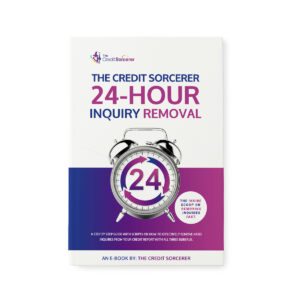 The Credit Sorcerer 24 Hour Inquiry Removal Booklet